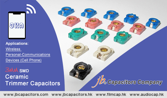 jb JKA SMD Ceramic Trimmer Capacitors Adapt to the Digital Market