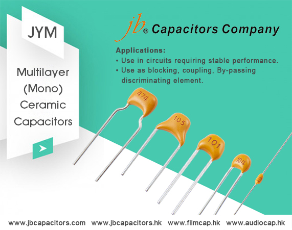 jb is launching a new series-- JYM - Multilayer (Mono) Ceramic Capacitors